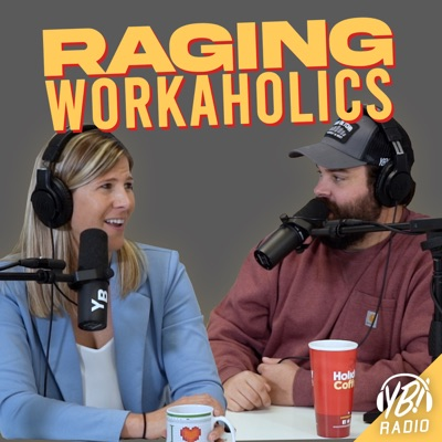 Raging Workaholics:You Betcha Radio Network