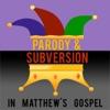 Bible Study: Parody and Subversion in Matthew's Gospel artwork