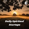 Daily Spiritual Startups: Meditations to Begin Every Morning