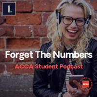 Forget The Numbers: ACCA Student Podcast