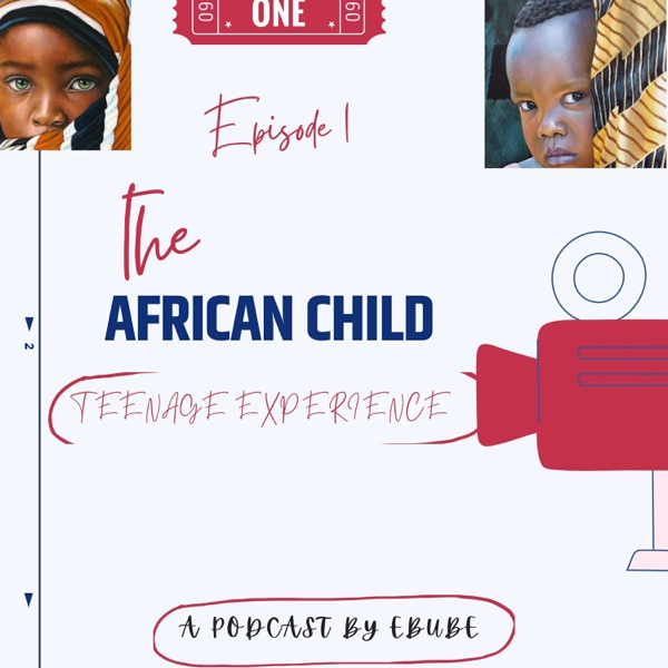 The african child(Teenage Experience)