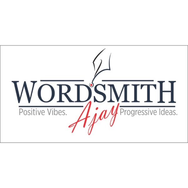 Wordsmith Ajay Podcast