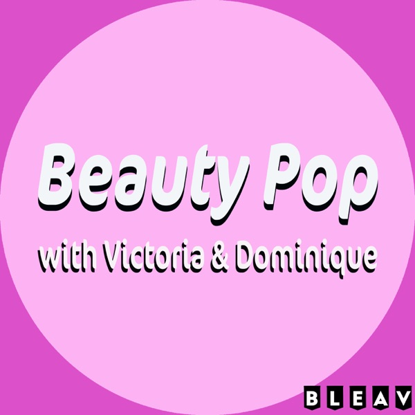 Beauty Pop with Victoria and Dominique Artwork
