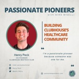Building Clubhouse's Healthcare Community with Henry Peck
