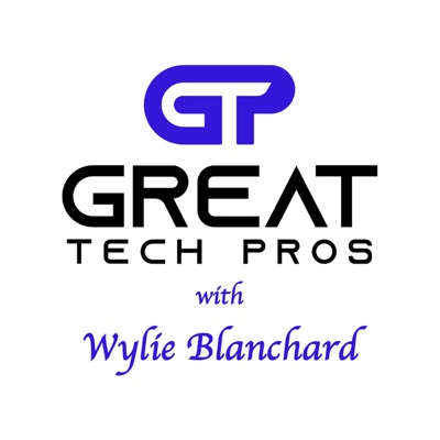Great Tech Pros with Wylie Blanchard