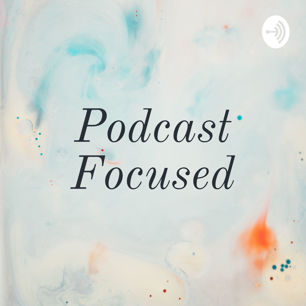 Podcast Focused