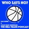 Who Says No? The NBA Trade Podcast artwork