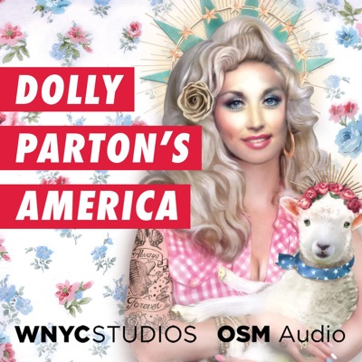 Dolly Parton's America:WNYC Studios & OSM Audio