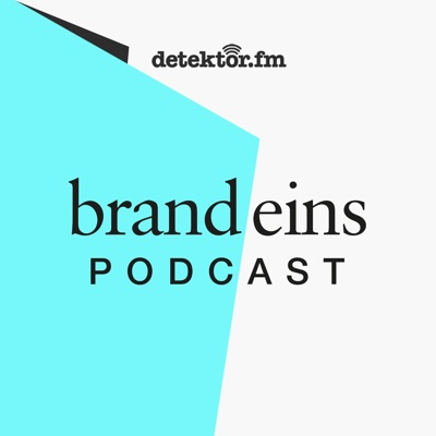 brand eins-Podcast:detektor.fm – Das Podcast-Radio