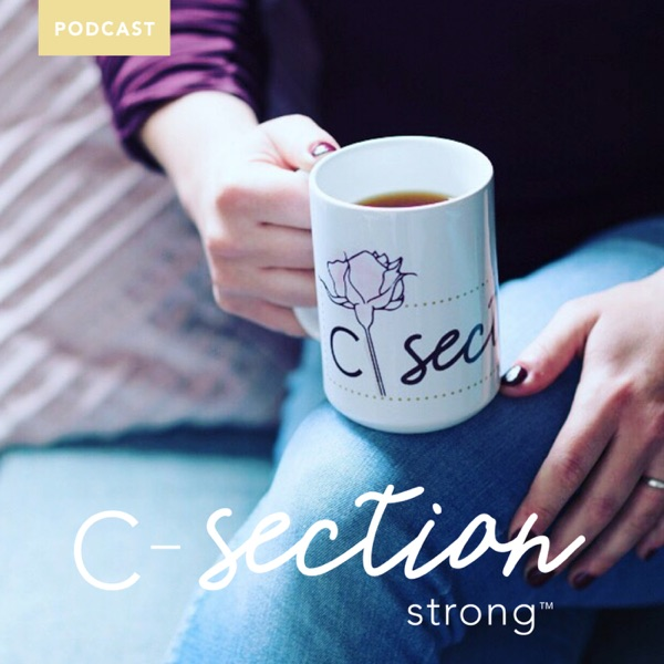 The C-Section Strong™ Podcast