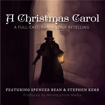 A Christmas Carol: Full-Cast Radio Show:Monkeyshine Media