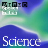 Image of WIRED Science: Space, Health, Biotech, and More podcast