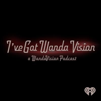 I've Got Wanda Vision: A WandaVision Pod:WBZ-AM