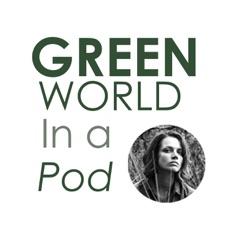 GREEN WORLD In a Pod