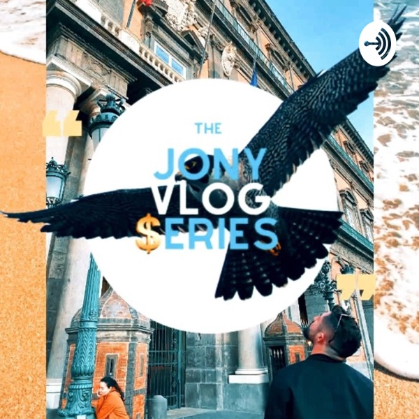 The Jony Vlog $eries