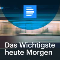 Das Wichtigste heute Morgen - Deutschlandfunk podcast