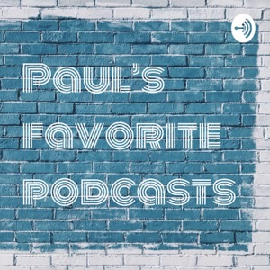 Paul's favorite podcasts