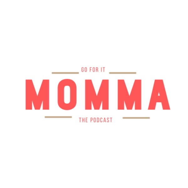 Go For It, Momma! The Podcast