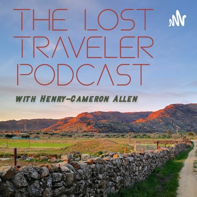 The Lost Traveler Podcast with Henry-Cameron Allen