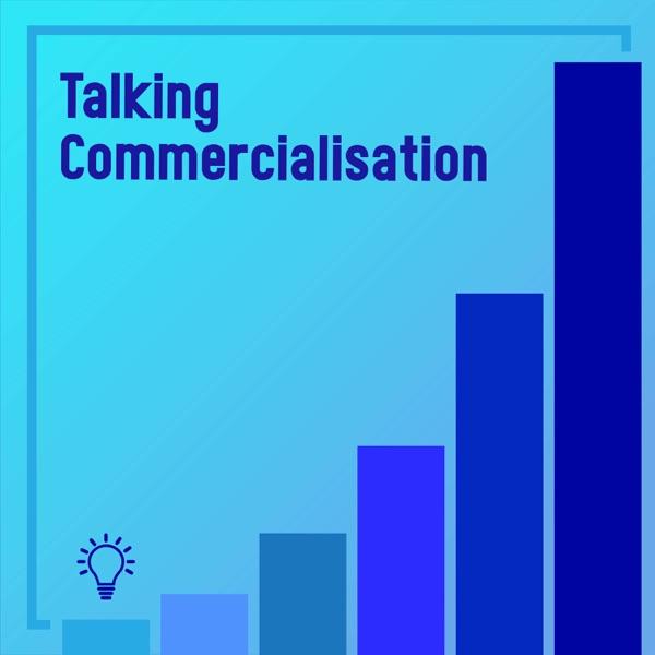 Talking Commercialisation