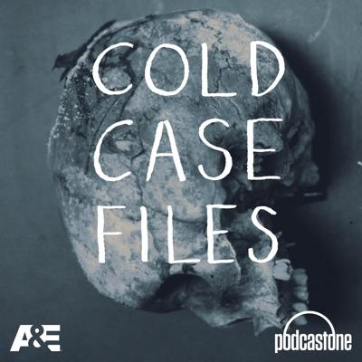 Cold Case Files:PodcastOne / A&E