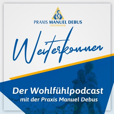 Weiterkommen - Der Wohlfühlpodcast mit der Praxis Manuel Debus