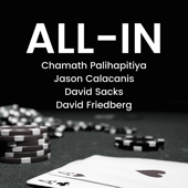 All-In with Chamath, Jason, Sacks & Friedberg
