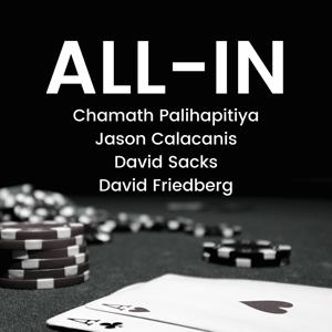 All-In with Chamath, Jason, Sacks & Friedberg podcast