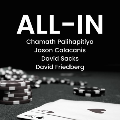 All-In with Chamath, Jason, Sacks & Friedberg:Jason Calacanis