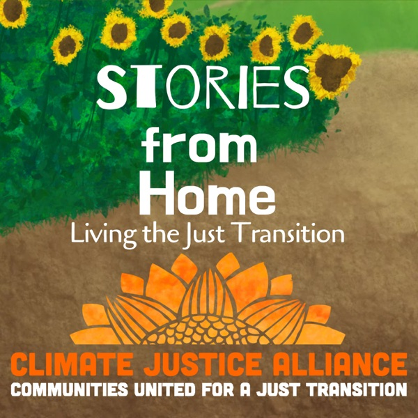 Stories from Home: Living the Just Transition Podcast