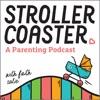 StrollerCoaster: A Parenting Podcast artwork