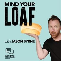 Mind Your Loaf