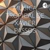 MÚSICA TROPICAL DE XAVIER PASSOS