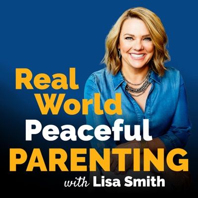 Real World Peaceful Parenting:Lisa Smith