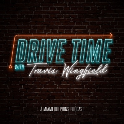 Drive Time with Travis Wingfield:Miami Dolphins