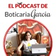 El podcast de Boticaria García