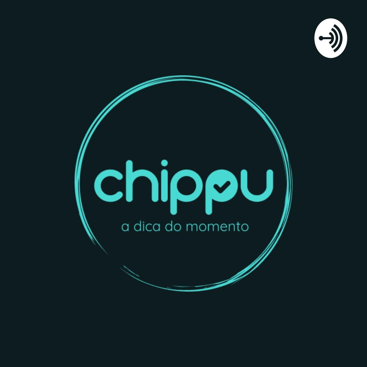 Chippado - O podcast do Chippu