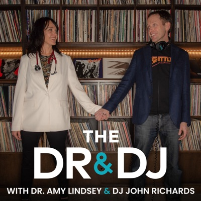 The DR & the DJ:DR. Amy Lindsey & DJ John Richards