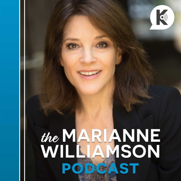 The Marianne Williamson Podcast: Conversations That Matter