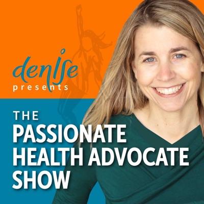 The Passionate Health Advocate Show