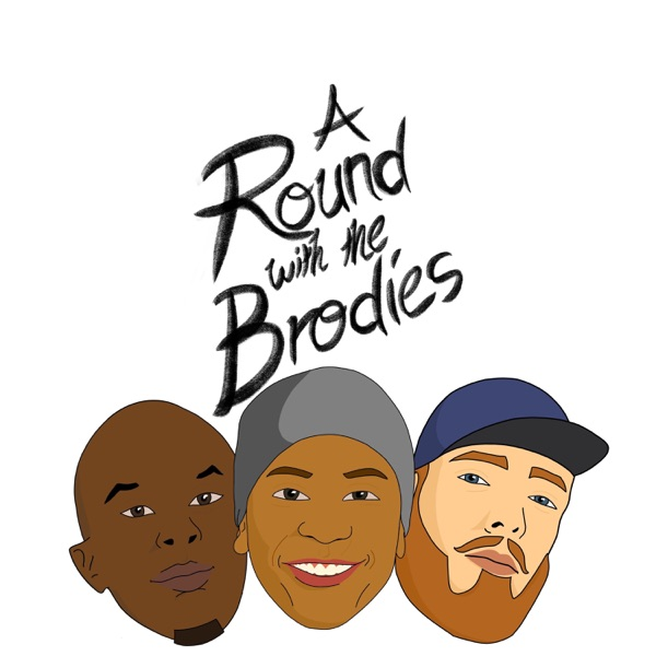 A Round With The Brodies