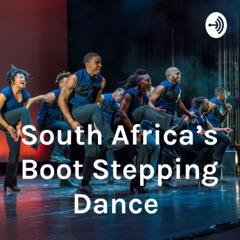 South Africa's Boot Stepping Dance