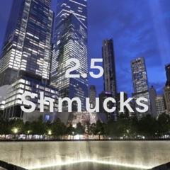 2.5 Shmucks