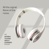 The Women Talking About Learning Podcast podcast