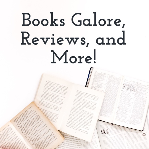 Books Galore, Reviews, and More!