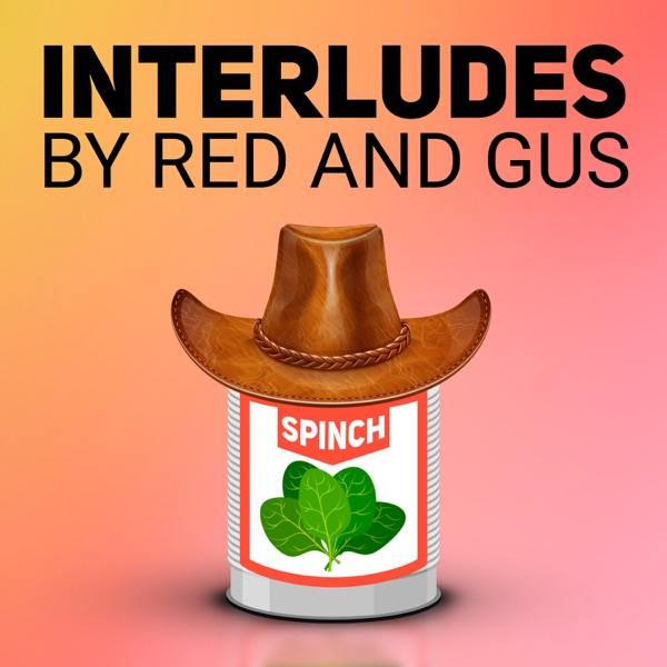 Interludes with Red and Gus