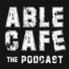 Able Cafe The Podcast