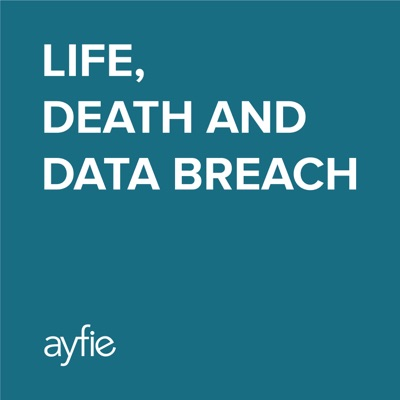 Life, Death and Data Breach