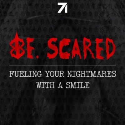 Be. Scared:Studio71