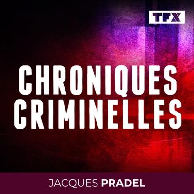 CHRONIQUES CRIMINELLES:Jacques Pradel - TF1